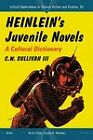 Heinlein's Juvenile Novels: a Cultural Dictionary by C. W. Sullivan (Paperback, 2011)