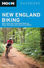 Moon New England Biking: More Than 100 of the Best Rides for Road, Mountain, and Cyclocross Biking by Melissa Kim, Chris Bernard (Paperback, 2010)