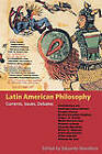 Latin American Philosophy: Currents, Issues, Debates by Indiana University Press (Paperback, 2003)