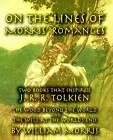 On the Lines of Morris' Romances: Two Books That Inspired J. R. R. Tolkien-The Wood Beyond the World and the Well at the World's End by William Morris (Paperback / softback, 2003)
