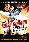 The Flash Gordon Serials, 1936-1940: A Heavily Illustrated Guide by Roy Kinnard, Tony Crnkovich (Paperback, 2011)