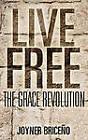 Live Free by Joyner Brice'o, Joyner Briceno (Paperback / softback, 2011)