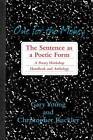 One for the Money: The Sentence as a Poetic Form, A Poetry Workshop Handbook and Anthology by Lynx House Press (Paperback, 2012)