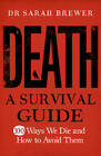 Death: A Survival Guide by Dr. Sarah Brewer (Hardback, 2011)