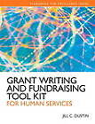 Grant Writing and Fundraising Tool Kit for Human Services Plus MySearchLab with Etext -- Access Card Package by Jill C. Dustin (Mixed media product, 2012)