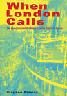 When London Calls: The Expatriation of Australian Creative Artists to Britain by Stephen Alomes (Paperback, 1999)