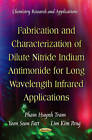 Fabrication & Characterization of Dilute Nitride Indium Antimonide for Long Wavelength Infrared Applications by Pham Huynh Tram, Yoon Soon Fatt, Lim Kim Peng (Paperback, 2012)