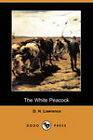 The White Peacock by D. H. Lawrence (Paperback, 2008)