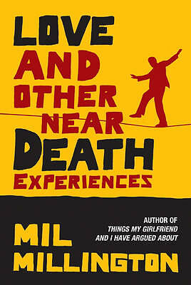 Love and Other Near Death Experiences by Mil Millinfton-ExLibrary