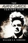 The Avant-Garde Feature Film: A Critical History by William Verrone (Paperback, 2011)