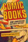 Comic Books and American Cultural History: An Anthology by Continuum Publishing Corporation (Paperback, 2012)