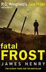 Fatal Frost: DI Jack Frost series 2 by James Henry (Hardback, 2012)