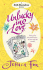 Unlucky in Love by Jessica Fox (Paperback, 2010)