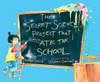 The Secret Science Project That Almost Ate the School by Judy Sierra (Other book format, 2006)
