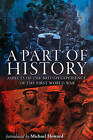 A Part of History: Aspects of the British Experience of the First World War by Continuum Publishing Corporation (Paperback, 2009)