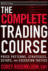 The Trading Course: Technical Analysis, High-Probability Set Ups, and Execution Tactics by Corey Rosenbloom (Hardback, 2011)