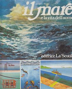IL-MARE-E-LA-VITA-DELL-UOMO-di-Jacques-Perrot-Editrice-La-Scuola-1982