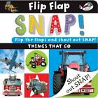 Flip Flap Snap: Things That Go by Sarah Phillips (Board book, 2013)