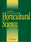 Applied Principles of Horticultural Science by Laurie Brown (Paperback, 1996)