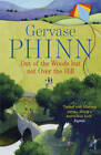 Out of the Woods But Not Over the Hill by Gervase Phinn (Paperback, 2011)