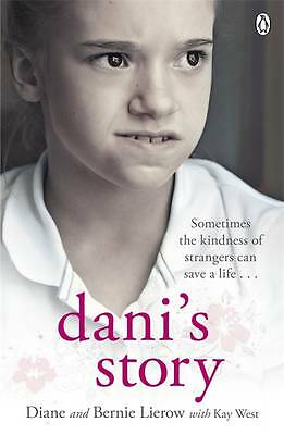Dani's Story: A Journey from Neglect to Love by Diane Lierow - New Book..