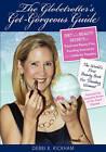 The Globetrotter's Get-Gorgeous Guide by Debbi K Kickham (Paperback / softback, 2010)