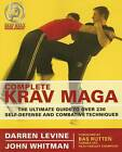 Complete Krav Maga: The Ultimate Guide to Over 200 Self-defense and Combative Techniques by Darren Levine (Paperback, 2007)