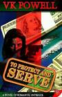 To Protect and Serve by V. K. Powell (Paperback, 2008)