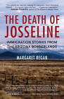 The Death of Josseline: Immigration Stories from the Arizona-Mexico Borderlands by Margaret Regan (Paperback, 2010)