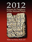 2012 Science and Prophecy of the Ancient Maya by Mark L Van Stone (Paperback / softback, 2010)