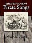 The New Book of Pirate Songs by Stuart M Frank (Hardback, 2012)