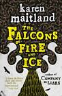 The Falcons of Fire and Ice by Karen Maitland (Hardback, 2012)