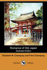 Romance of Old Japan (Illustrated Edition) (Dodo Press) by Elizabeth W. Champney, Frere Champney (Paperback, 2008)