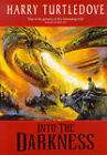 Into the Darkness by Harry Turtledove (Paperback, 1999)