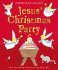 Jesus' Christmas Party by Nicholas Allan (Paperback, 2011)