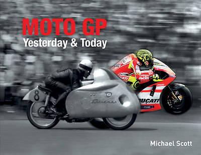 """AS NEW"" Moto GP Yesterday & Today, Michael Scott, Book"