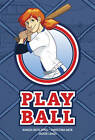 Play Ball by Christina Weir, Nunzio DeFilippis (Hardback, 2012)