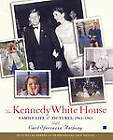 The Kennedy White House: Family Life and Pictures, 1961-1963 by Carl Sferrazza Anthony (Paperback, 2002)
