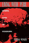 Living with Peril: Eisenhower, Kennedy, and Nuclear Weapons by Andreas Wenger (Paperback, 1997)