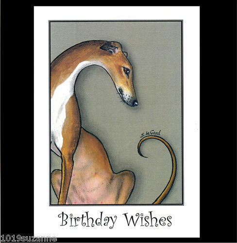 ORIGINAL GREYHOUND DOG PAINTING BIRTHDAY CARD FROM ORIGINAL BY SUZANNE LE GOOD