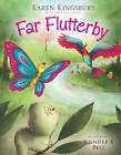 Far Flutterby by Karen Kingsbury (Hardback, 2012)