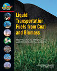 Liquid Transportation Fuels from Coal and Biomass: Technological Status, Costs, and Environmental Impacts by America's Energy Future Panel on Alternative Liquid Transportation Fuels, National Research Council, National Academy of Engineering, National Academy of Sciences (Paperback, 2009)
