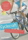 Cyclecraft: The Complete Guide to Safe and Enjoyable Cycling for Adults and Children by John Franklin, Stationery Office (Paperback, 2007)