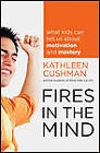 Fires in the Mind: What Kids Can Tell Us About Motivation and Mastery by The Students of What Kids Can Do, Kathleen Cushman (Hardback, 2010)