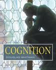 Cognition by Douglas Whitman (Hardback, 2008)