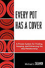 Every Pot Has a Cover: A Proven System for Finding, Keeping and Enhancing the Ideal Relationship by Michael J. Salamon (Paperback, 2008)