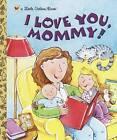 I Love You, Mommy! by Edie Evans (Hardback, 2003)