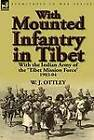 With Mounted Infantry in Tibet: With the Indian Army of the 'Tibet Mission Force' 1903-04 by W J Ottley (Hardback, 2012)