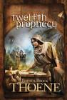 Twelfth Prophecy by Bodie Thoene, Brock Thoene (Hardback, 2011)