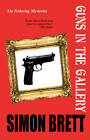 Guns in the Gallery by Simon Brett (Hardback, 2011)
